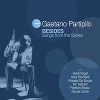 Besides - Songs from the Sixties — Gaetano Partipilo