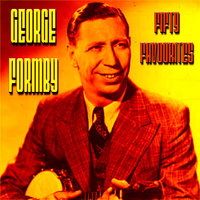George Formby Fifty Favourites — George Formby