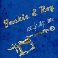 Easily Stop Time — Jackie & Roy