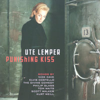 Ute Lemper - Punishing Kiss — Ute Lemper