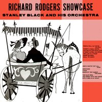 Richard Rodgers Showcase — Stanley Black and his Orchestra, Stanley Black