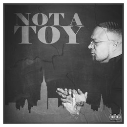 Not a Toy — Mike Smith, Benny Reid, Chino Xl, Jonathan Hay, Ranna Royce