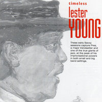 Timeless: Lester Young — Lester Young