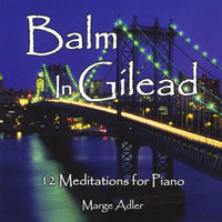 Balm in Gilead: 12 Meditations for Piano — Marge Adler