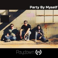 Party by Myself — Paydown '99