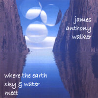 Where the Earth, Sky & Water Meet — James Anthony Walker