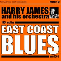East Coast Blues — Harry James and His Orchestra