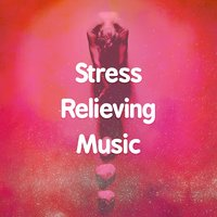 Stress Relieving Music — Stress Relief