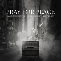 Pray for Peace - Single — Eamonn McCrystal feat. Rita Wilson, Chloe Agnew