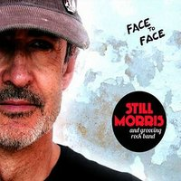 Face To Face — Still Morris And Grooving Rock Band
