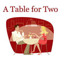 A Table For Two — The MacDonald Bros