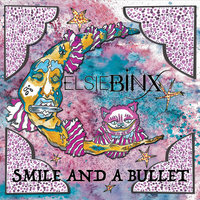 Smile and a Bullet — Elsie Binx