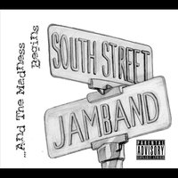 ...And The Madness Begins — South Street Jam Band