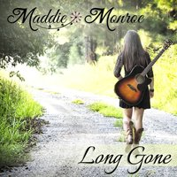 Long Gone — Maddie Monroe