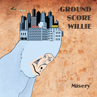 Misery — Ground Score Willie