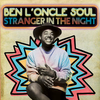 Stranger In The Night — Ben L'Oncle Soul
