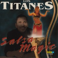 Salsa Magic — Los Titanes
