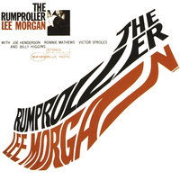 The Rumproller — Lee Morgan, Joe Henderson, Billy Higgins, Ronnie Mathews, Victor Sproles