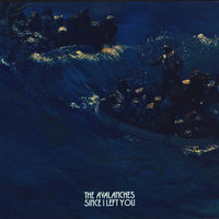 Since I Left You — The Avalanches
