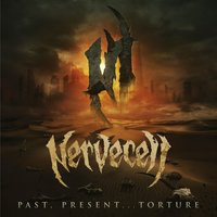 Past, Present...Torture — Nervecell