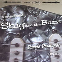 Double Diamonds Deluxe — Shig and the Buzz