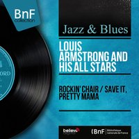 Rockin' Chair / Save It, Pretty Mama — Louis Armstrong and His All Stars