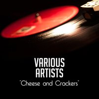 Cheese and Crackers — сборник