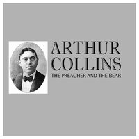 The Preacher and the Bear — Arthur Collins