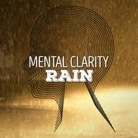 Mental Clarity: Rain — Rainfall
