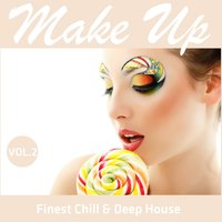 Make Up - Finest Chill & Deep House, Vol. 2 — сборник