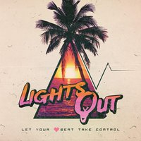 Let Your Heartbeat Take Control — Lights Out