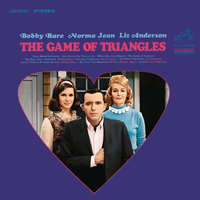 The Game of Triangles — Bobby Bare, Liz Anderson, Norma Jean