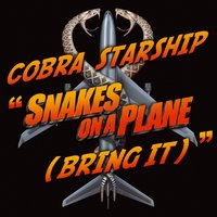Snakes On A Plane [Bring It] [1-track DMD] — Cobra Starship