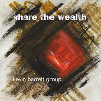 Share the Wealth — Kevin Barrett Group
