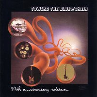Toward The Blues  30th Anni Versary Edition — Chain