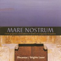 Mare Nostrum: Gregorian Chant, Troubadours and Motets in Languedoc-Roussillon, France — Ensemble Discantus