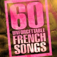 60 Unforgettable French Songs — сборник