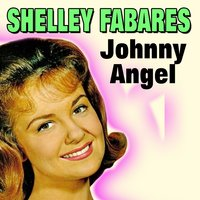Johnny Angel — Shelley Fabares