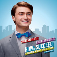 How To Succeed In Business Without Really Trying — John Larroquette, Daniel Radcliffe