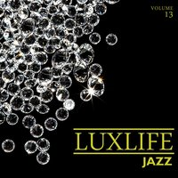 Luxlife: Jazz, Vol. 13 — сборник
