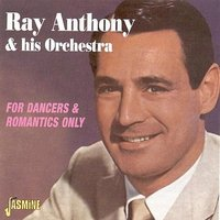 For Dancers & Romantics Only — Ray Anthony & His Orchestra