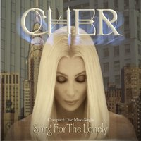 Song For The Lonely — Cher