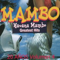 Greatest Hits: 20 Años, Vol. 4 — Havana Mambo, Duo Chocolate