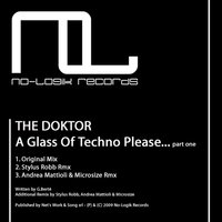 A Glass of Techno Please Part One — The Doktor