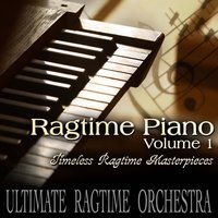 Ragtime Piano Vol. 1 - Timeless Ragtime Masterpieces — Ultimate Ragtime Orchestra