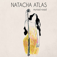 Myriad Road — Natacha Atlas