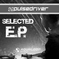 Selected EP — Pulsedriver