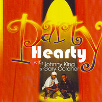 Party Hearty — Johnny King, Johnny King & Gary Cordner