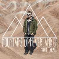 Mountains of Neverland EP — Noah Thrall