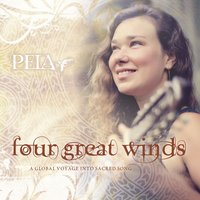 Four Great Winds: A Global Voyage into Sacred Song — Peia